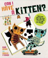 Jacket image for Can I Have a Kitten?: Colour, Construct and Play with Your New Fu