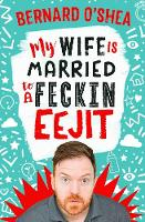 Jacket image for My Wife is Married to a Feckin' Eejit