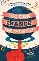 Jacket image for You Can Change the World!: Everyday Teen Heroes Who Dare to Make a Difference