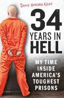 Jacket image for 34 Years in Hell: My Time Inside America's Toughest Prisons